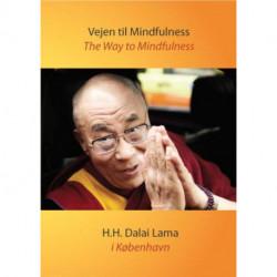 Vejen til Mindfulness. The Way to Mindfulness: H.H. Dalai Lama i København