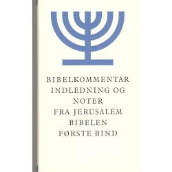 Bibelkommentar indledning og noter: fra Jerusalem Bibelen