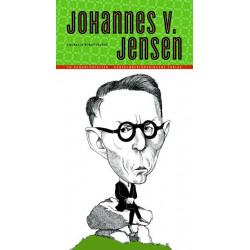 Johannes V. Jensen: Portræt af forfatteren og forfatterskabet