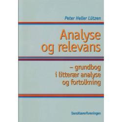 Analyse og relevans: grundbog i litterær analyse og fortolkning