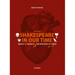 Reading Shakespeare in our time: Hamlet, Macbeth, The merchant of Venice