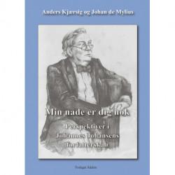 Min nåde er dig nok: perspektiver i Johannes Johansens forfatterskab