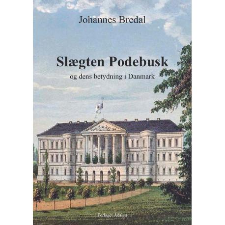 Slægten Podebusk: og dens betydning i Danmark