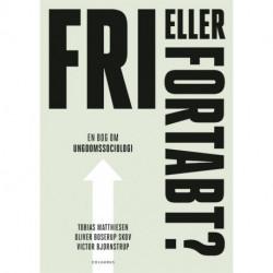 Fri eller fortabt?: En bog om ungdomssociologi