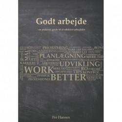 Godt arbejde: en praktisk guide til et effektivt arbejdsliv