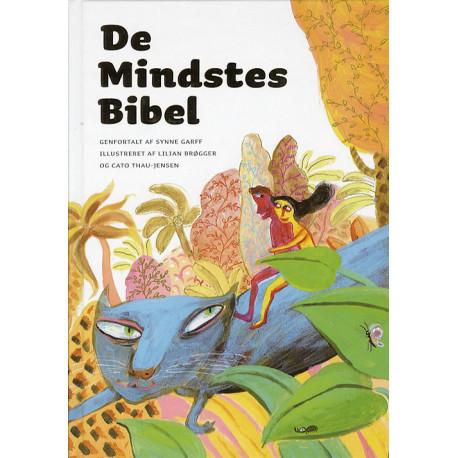 De Mindstes Bibel: Genfortalt af Synne Garff. Illustreret af Lilian Brøgger og Cato Thau-Jensen.