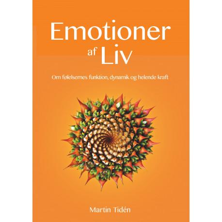 Emotioner af liv: - om følelsernes funktion, dynamik og helende kraft