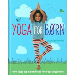 Yoga for børn og unge: Nem yoga og mindfulness for unge begyndere
