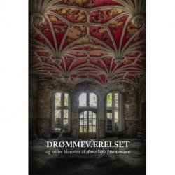Drømmeværelset: og andre historier af Anne Sofie Hornemann