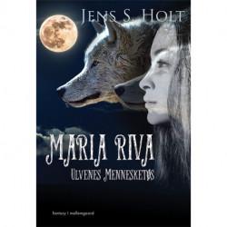 Maria Riva: Ulvenes Mennesketøs