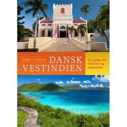 Dansk Vestindien: En guide til historie og oplevelser