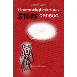 Unævnelighedernes STORE ordbog: En angstprovokerende ordbog om de tilstande vi kollektivt forsøger at fortrænge.