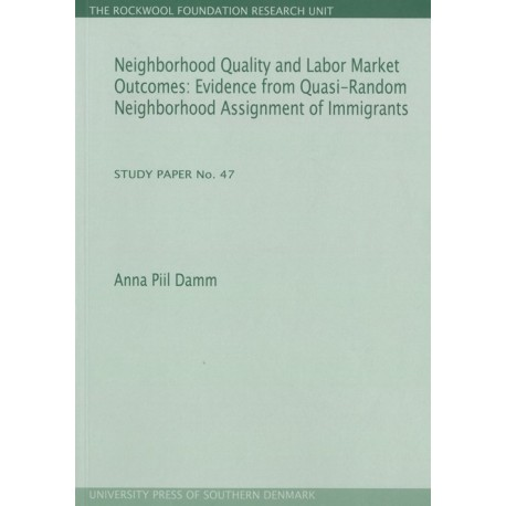 Neighborhood Quality and Labor Market Outcomes: Evidence from Quasi-Random Neighborhood Assignment of Immigrants