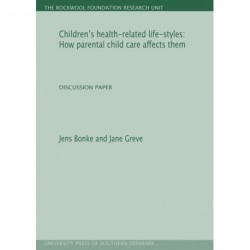 Children's health-related life-styles: How parental child care affects them