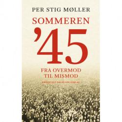 Sommeren '45: Fra overmod til mismod