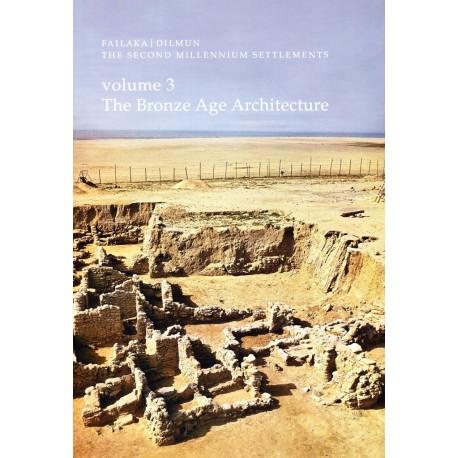 Failaka, Dilmun - The Bronze Age architecture: the second millennium settlements (Volume 3)