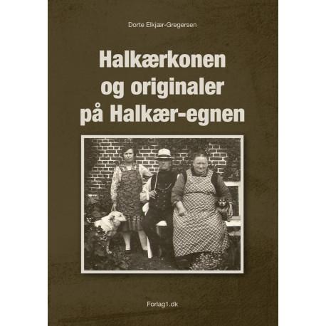 Halkærkonen og originaler på Halkær-egnen