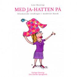Med Ja-hatten på: Idiomatiske vendinger i moderne dansk