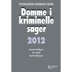 Systematisk oversigt over Domme i kriminelle sager (Årgang 2012)