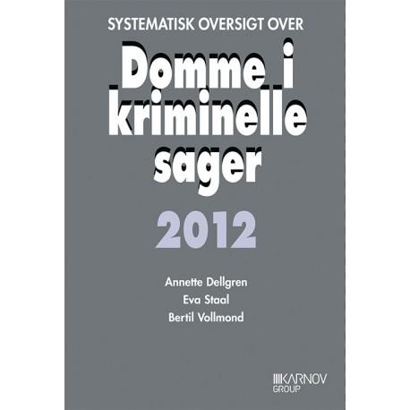 Systematisk oversigt over Domme i kriminelle sager 2012: Kontakt forlaget for bestilling.