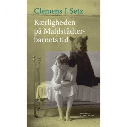 Kærligheden på Mahlstädterbarnets tid: noveller
