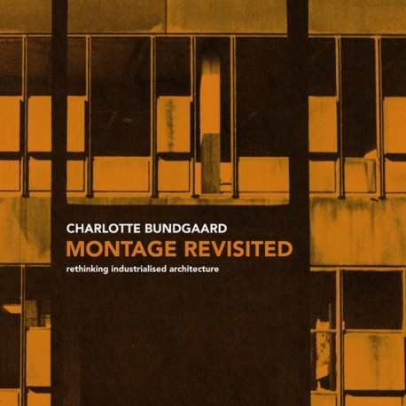 Montage Revisited: rethinking industrialised architecture