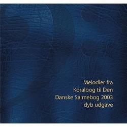 Melodier fra Koralbog til Den Danske Salmebog: Dyb udgave