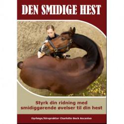 Den smidige hest: - Styrk din ridning med smidiggørende øvelser til din hest