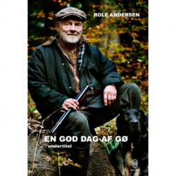 En god dag at gø: jagthundetræning og jagtanekdoter