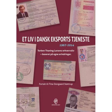 Et liv i dansk eksports tjeneste 1967-2014: Torben Thaning Larsens erhvervsliv – baseret på egne erindringer.