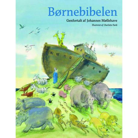 Børnebibelen: af Johannes Møllehave med illustrationer af Charlotte Pardi