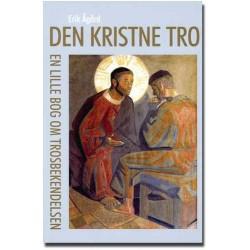 Den kristne tro: en lille bog om trosbekendelsen