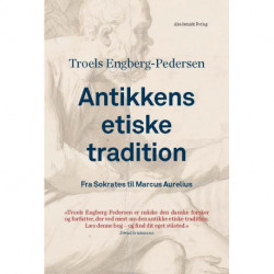 Antikkens etiske tradition. Fra Sokrates til Marcus Aurelius
