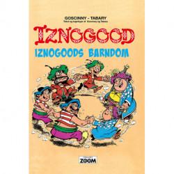 Iznogood 3: Iznogoods barndom
