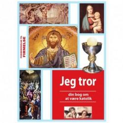 Jeg tror: din bog om at være katolik