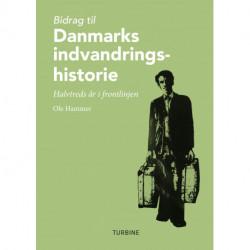Bidrag til Danmarks indvandringshistorie: Halvtreds år i frontlinjen