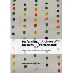 Performing archives - archives of performance