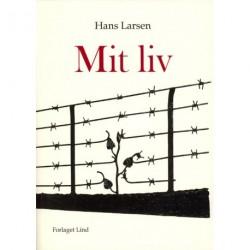 Mit liv: Beretning fra ophold i koncentrationslejr 1943-45