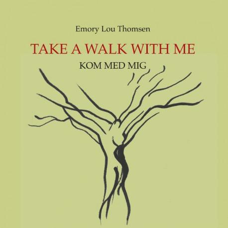 Take a walk with me: Kom med mig