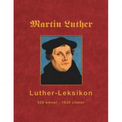 Martin Luther - Luther-Leksikon: 520 emner - 1620 citater