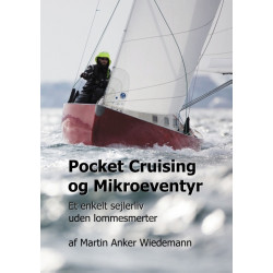 Pocket Cruising og Mikroeventyr: Et enkelt sejlerliv uden lommesmerter