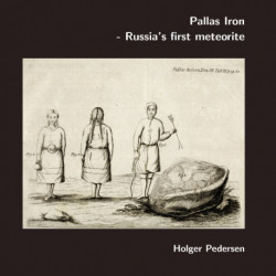 Pallas Iron: Russia's first meteorite.