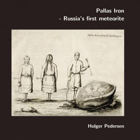 Pallas Iron: Russia's first meteorite.