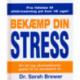 Bekæmp din stress: Let og ukompliceret guide til et stressfrit liv