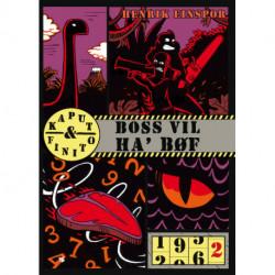 Boss vil ha' bøf: Kaput & Finito 2