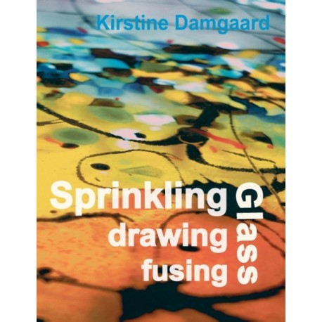 Sprinkling, drawing and fusing Glass: Get inspired