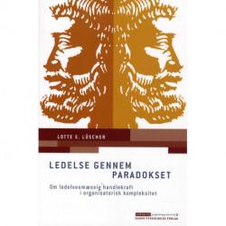 Ledelse gennem paradokset: Om ledelsesmæssig handlekraft i organisatorisk kompleksitet