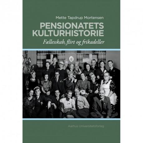 Pensionatets kulturhistorie: fællesskab, flirt og frikadeller