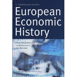 European economic history: from mercantilism to Maastricht and beyond