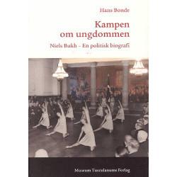 Kampen om ungdommen: Niels Bukh - En politisk biografi